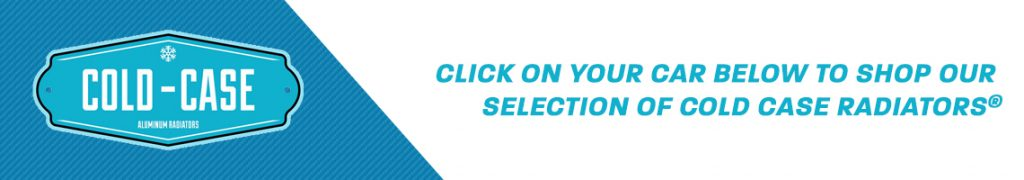 Click on your car below to shop our selection of Cold Case parts.