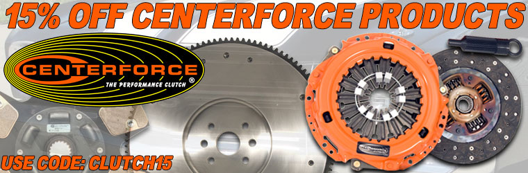 15% Off Centerforce Performance Clutches!